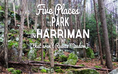Five Places to Park (that AREN'T Reeves Meadow) in Harriman