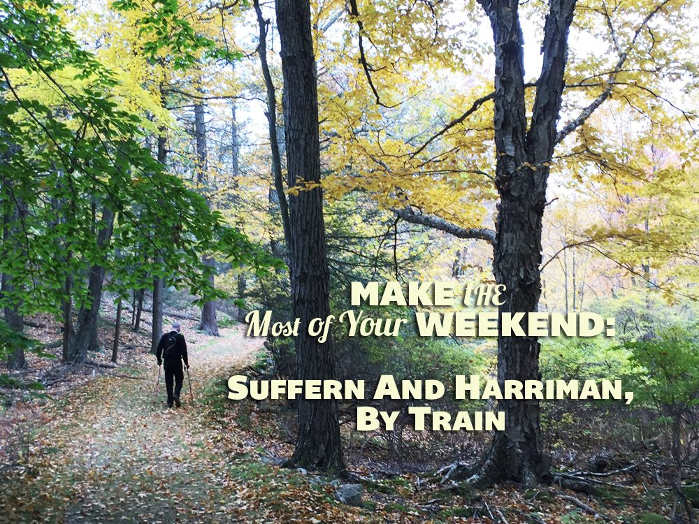 Make The Most Of Your Weekend Suffern Trail My Harriman